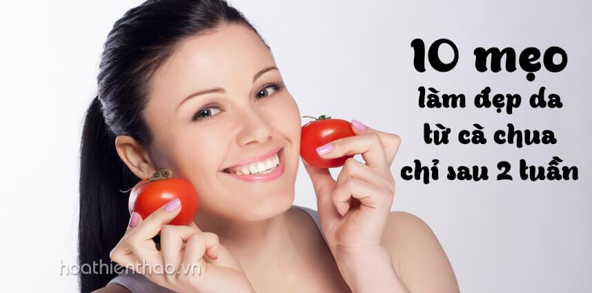 10 mẹo làm đẹp da từ cà chua chỉ sau 2 tuần - Hoa Thiên Thảo