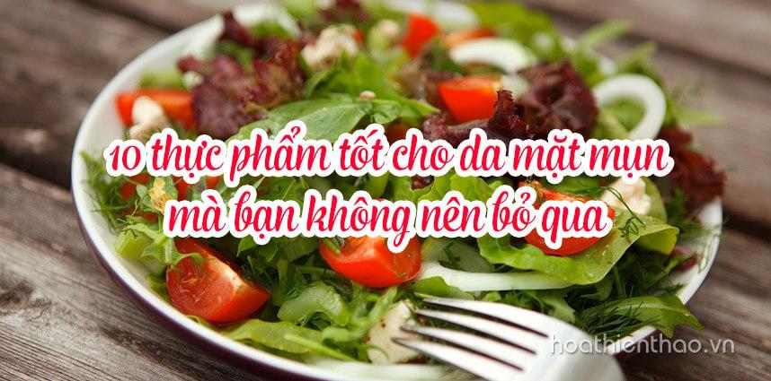 10 thực phẩm tốt cho da mặt mụn - Hoa Thien Thao Cosmetics
