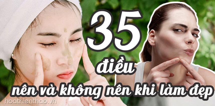 35 điều nên và không nên khi làm đẹp - Hoa Thiên Thảo