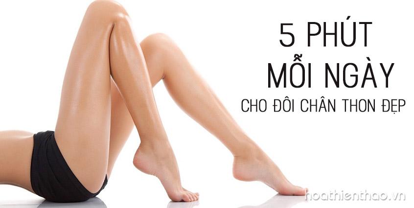 5 phút mỗi ngày cho đôi chân thon đẹp