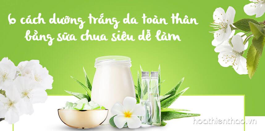 Khám phá 6 cách dưỡng trắng da toàn thân bằng sữa chua siêu dễ làm