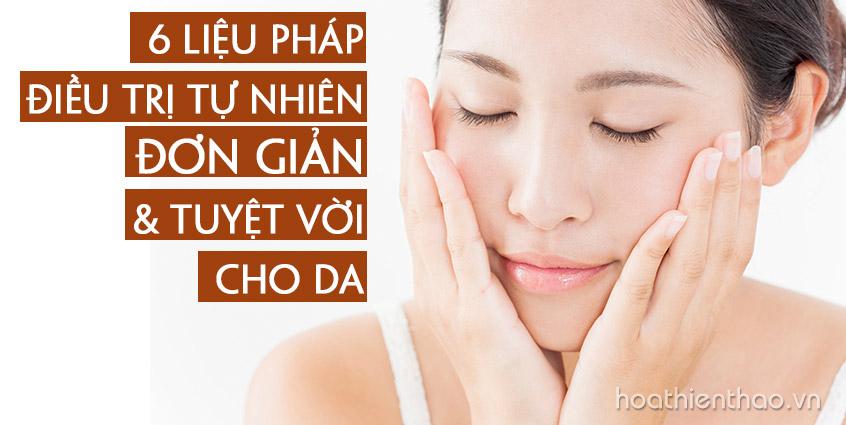 6 Liệu pháp điều trị tự nhiên đơn giản và tuyệt vời cho da