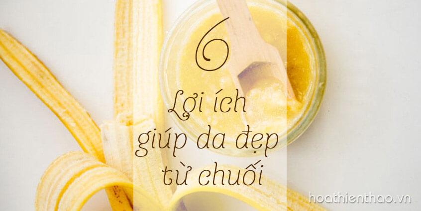 6 lợi ích giúp da đẹp từ chuối