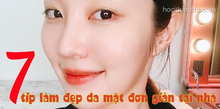 7 Tip làm đẹp da mặt đơn giản tại nhà - Hoa Thien Thao Cosmetics