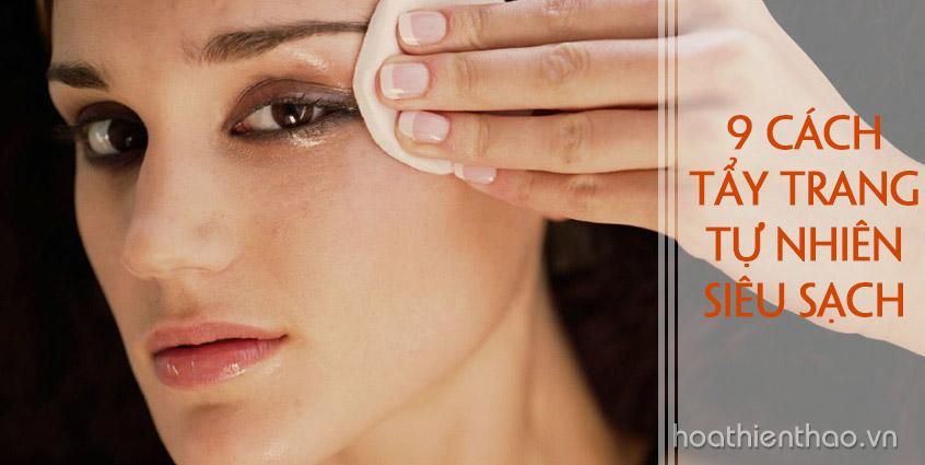 9 cách tẩy trang tự nhiên siêu sạch
