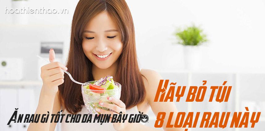 Ăn rau gì tốt cho da mụn bây giờ - Hoa Thien Thao Cosmetics