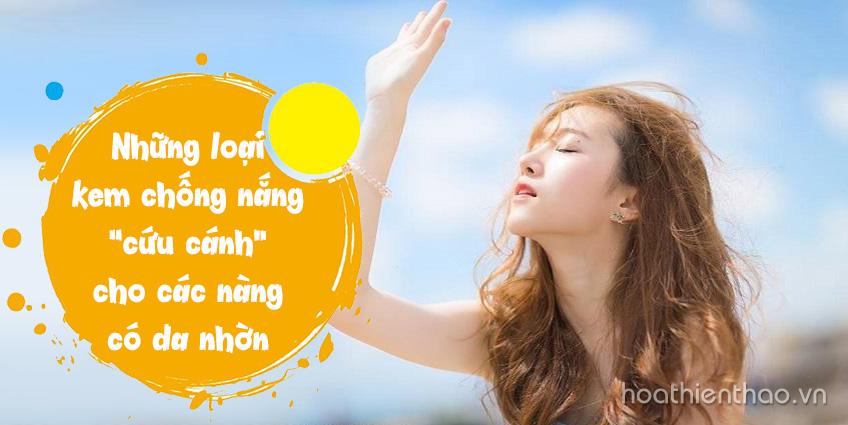 Các loại kem chống nắng cho da nhờn bạn nên biết