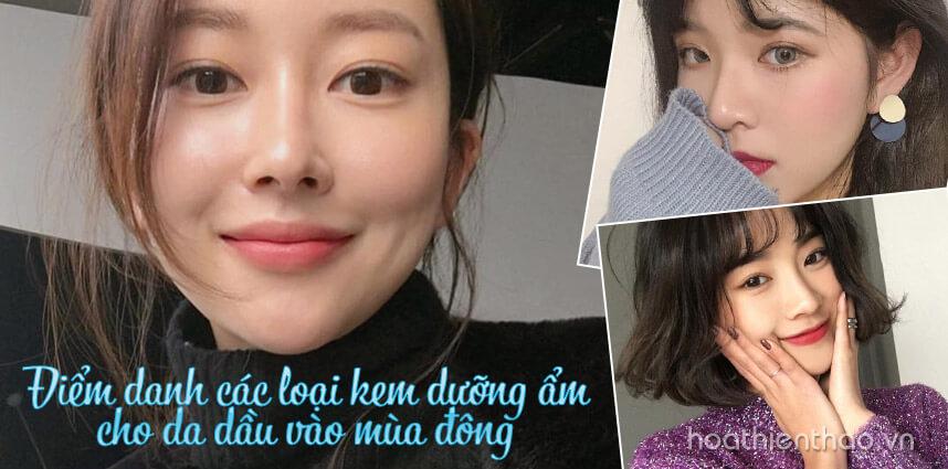 Các loại kem dưỡng ẩm cho da dầu vào mùa đông - Hoa Thiên Thảo Cosmetics