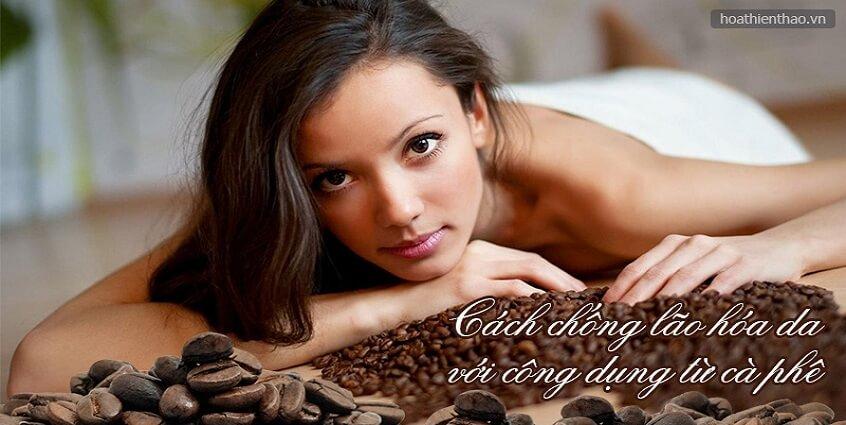 Cách chống lão hóa da với cà phê hiệu quả đáng ngạc nhiên