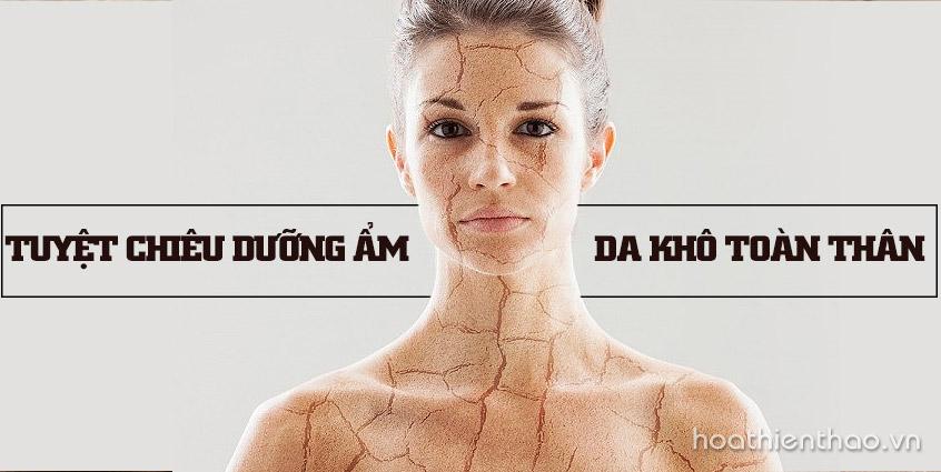 Cách đánh bại da khô toàn thân hiệu quả