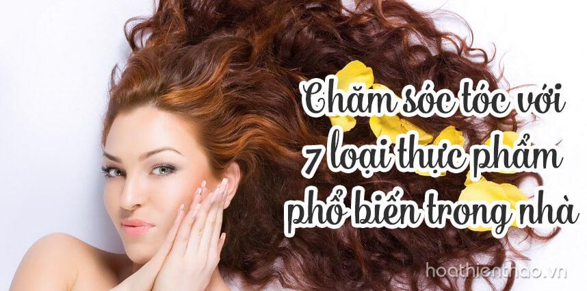 Chăm sóc tóc với 7 loại thực phẩm phổ biến trong nhà - Hoa Thiên Thảo