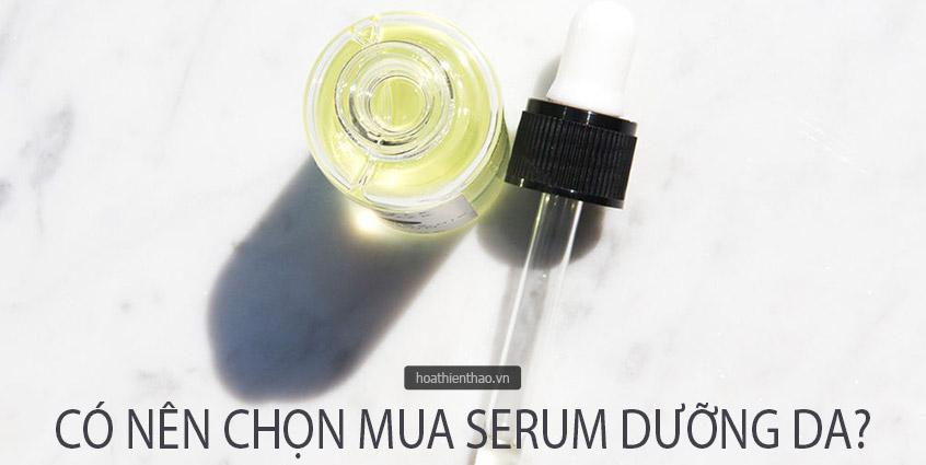 Có nên chọn mua Serum dưỡng da?
