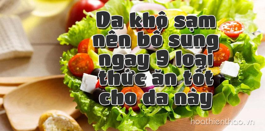 Da khô sạm nên bổ sung ngay 9 loại thức ăn tốt cho da - Hoa Thiên Thảo
