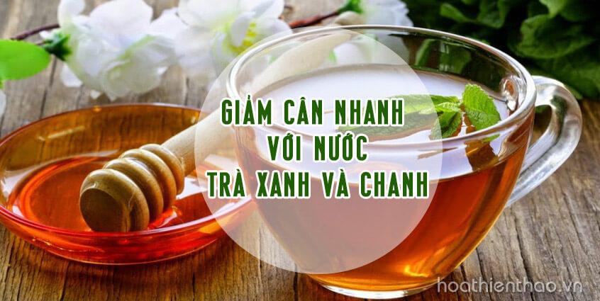 Giảm cân nhanh với nước trà xanh và chanh