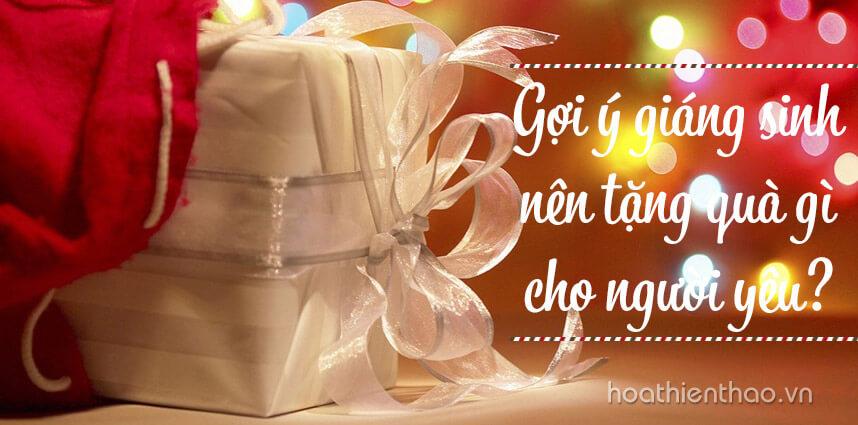 Giáng sinh nên tặng quà gì cho người yêu - Hoa Thien Thao Cosmetics