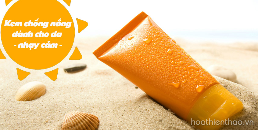 Kem chống nắng dành cho da nhạy cảm, da nám
