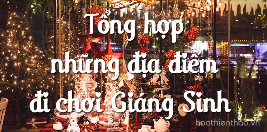 Tổng hợp địa điểm đi chơi Giáng sinh lý tưởng tại Hà Nội và TP Hồ Chí Minh
