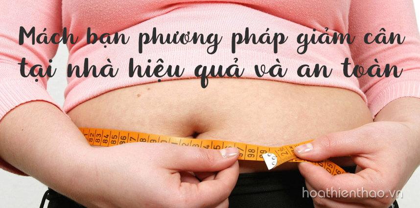 Phương pháp giảm cân tại nhà hiệu quả và an toàn - Hoa Thien Thao Cosmetics