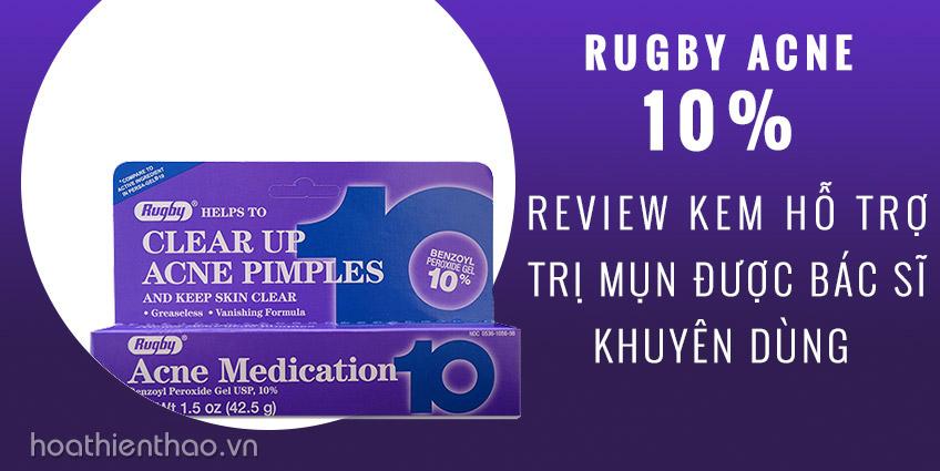 Review kem trị mụn được bác sĩ khuyên dùng - Rugby Acne 10%
