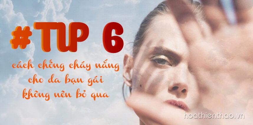 6 cách chống cháy nắng cho da bạn gái không nên bỏ qua - Hoa Thiên Thảo