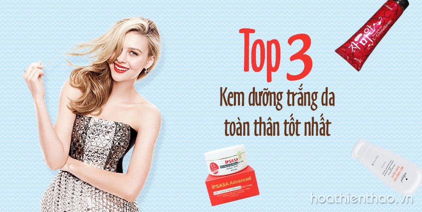 [TOP 3] Kem dưỡng trắng da toàn thân tốt nhất