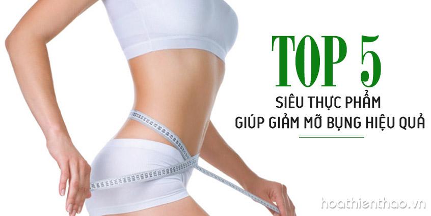 TOP 5 Siêu thực phẩm giúp giảm mỡ bụng hiệu quả