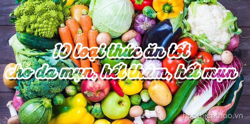 10 loại thức ăn tốt cho da mụn, hết thâm, hết mụn - Hoa Thien Thao Cosmetics