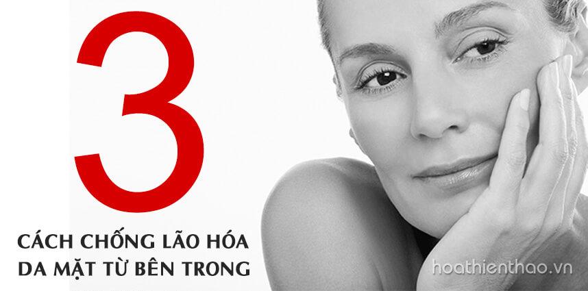 3 cách chống lão hóa da mặt từ bên trong - Hoa Thien Thao