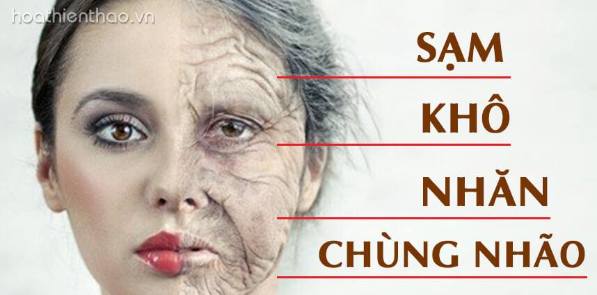 4 dấu hiệu lão hóa chính: Sạm - Khô - Nhăn - Chùng - Nhão