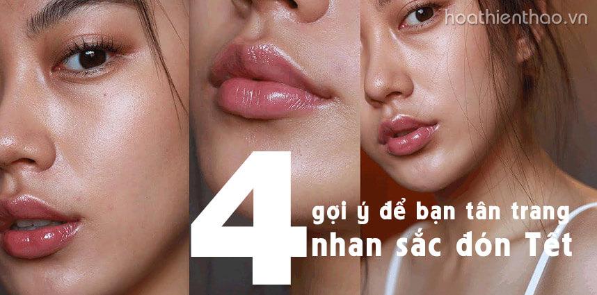 4 gợi ý để bạn tân trang nhan sắc đón Tết - Hoa Thien Thao Cosmetics