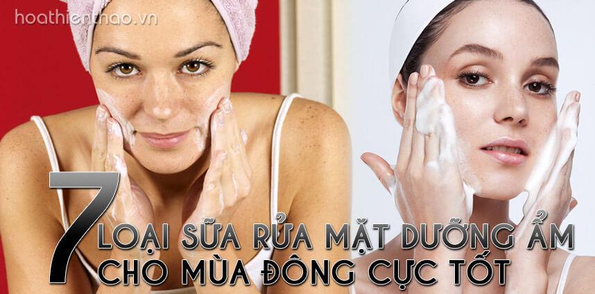 7 loại sữa rửa mặt dưỡng ẩm cho mùa đông cực tốt - Hoa Thien Thao Cosmetics