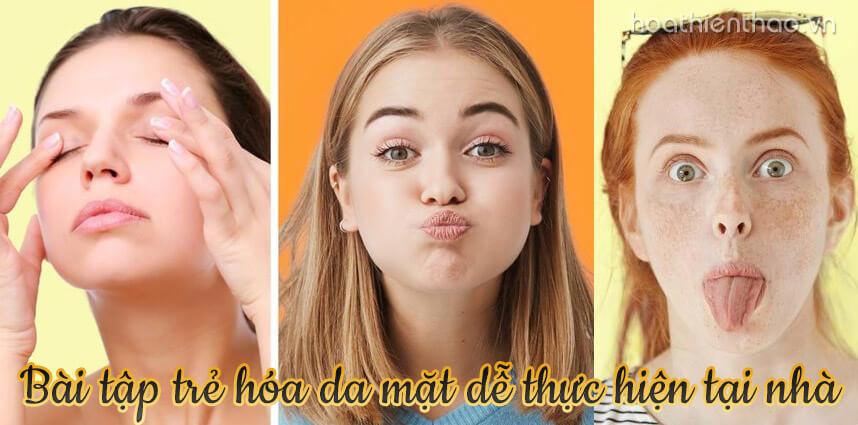 Bài tập trẻ hóa da mặt dễ thực hiện tại nhà - hoathienthaovn