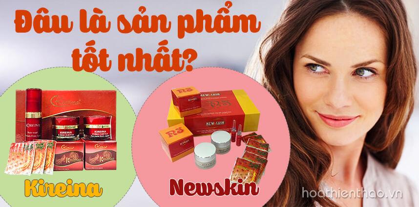 Bộ trị nám Newskin và Kireina - Đâu là sản phẩm tốt nhất - Hoa Thiên Thảo
