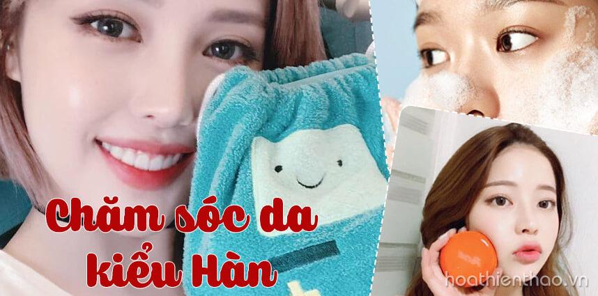 Chăm sóc da kiểu Hàn Quốc chỉ với 10 bước cơ bản - hoathienthaovn