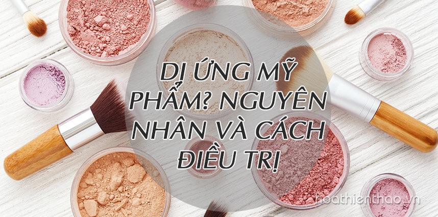 Dị ứng mỹ phẩm nguyên nhân và cách điều trị - Hoa Thien Thao Cosmetics