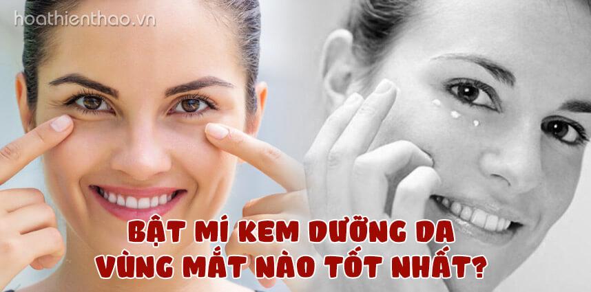 Bật mí kem dưỡng da vùng mắt nào tốt nhất - Hoa Thiên Thảo