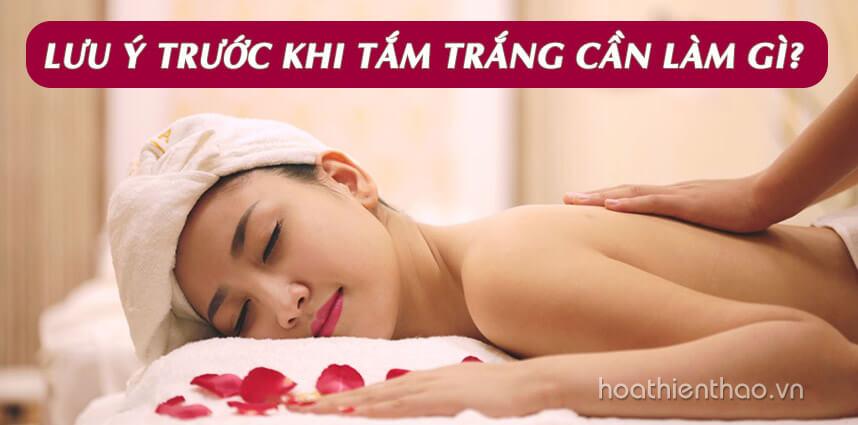 Lưu ý trước khi tắm trắng cần làm gì - Hoa Thiên Thảo
