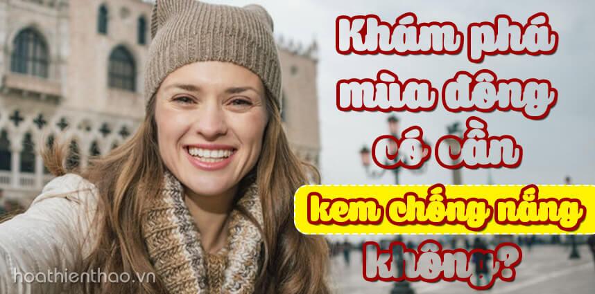 Mùa đông có cần kem chống nắng không - Hoa Thien Thao Cosmetics