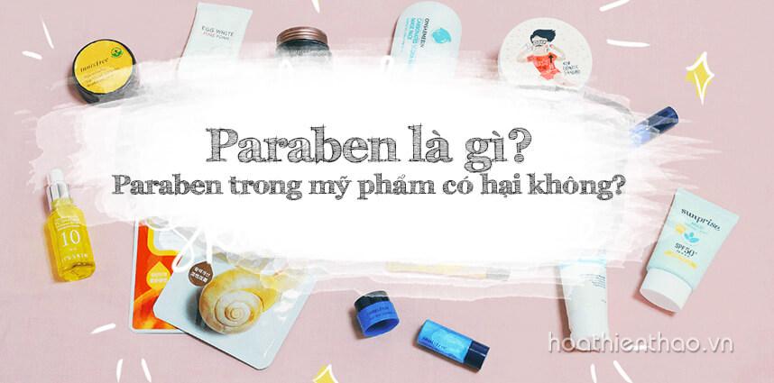 Paraben là gì Paraben trong mỹ phẩm có hại không - Hoa Thiên Thảo
