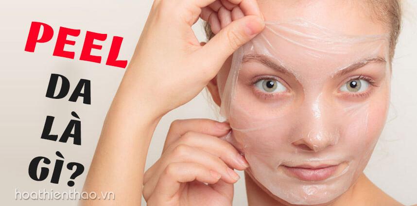 Peel da là gì - Công dụng, lợi ích và các mức độ - hoathienthaovn