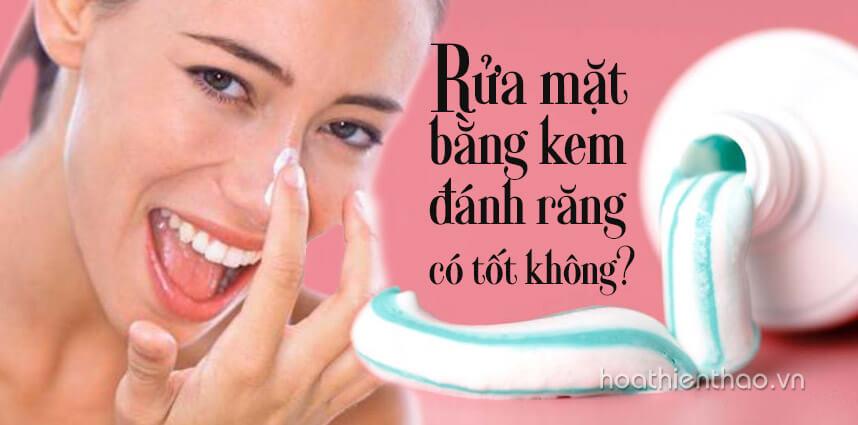 Rửa mặt bằng kem đánh răng có tốt không - Hoa Thiên Thảo