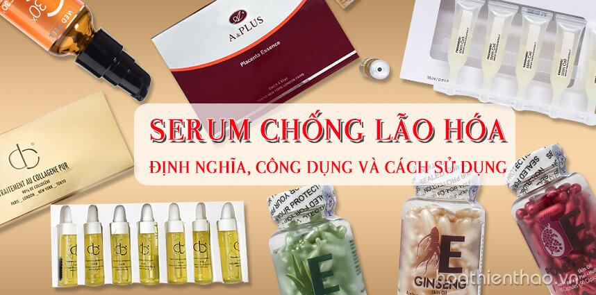 Serum chống lão hóa: định nghĩa, công dụng và cách sử dụng