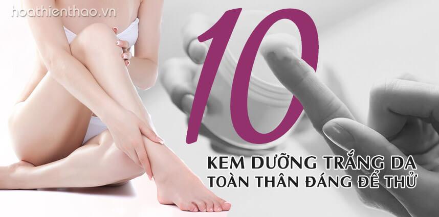Top 10 kem dưỡng trắng da toàn thân đáng để thử - hoathienthaovn