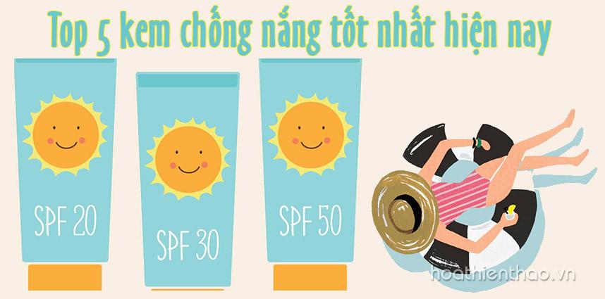 Top 5 kem chống nắng tốt nhất hiện nay - Hoa Thiên Thảo