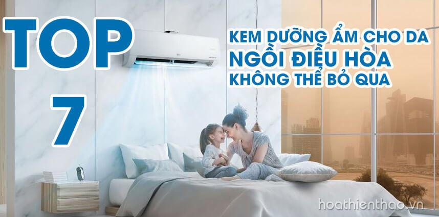 Top 7 kem dưỡng ẩm cho da ngồi điều hòa - Hoa Thiên Thảo