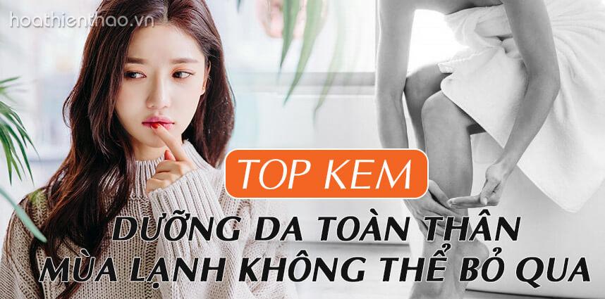 Kem dưỡng da toàn thân mùa lạnh - Hoa Thien Thao Cosmetics