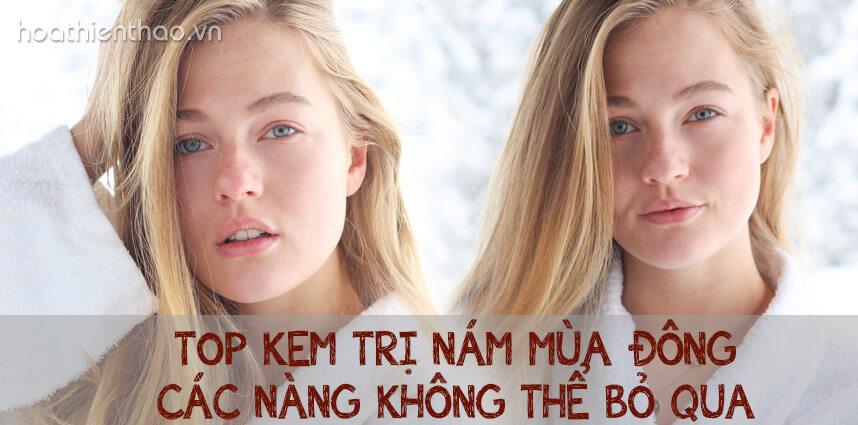 Top kem trị nám mùa đông các nàng không thể bỏ qua - Hoa Thien Thao Cosmetics