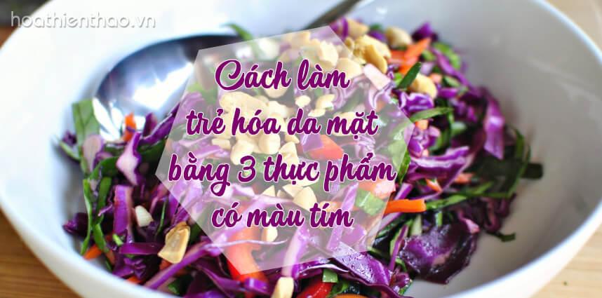 Trẻ hóa da mặt bằng 3 thực phẩm có màu tím - hoathienthaovn