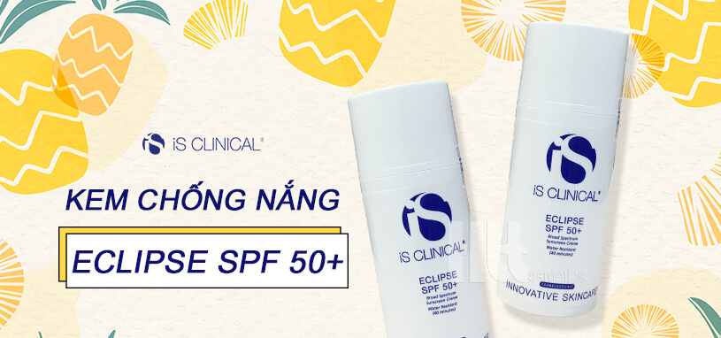 Kem chống nắng iS Clinical Eclipse SPF50 - HoaThienThao